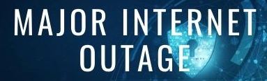 Major Internet Outage